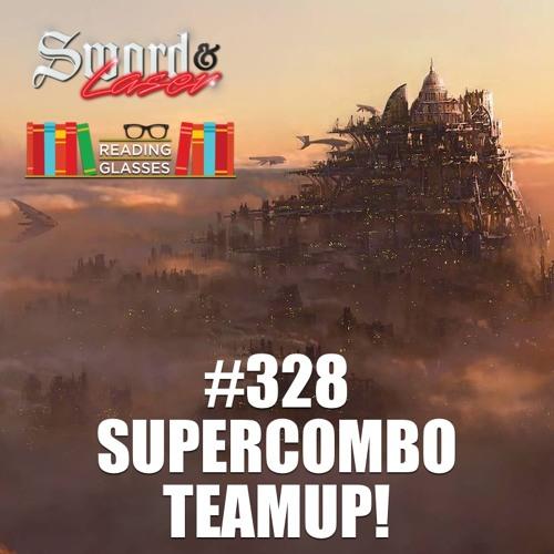 #328 - SUPERCOMBO TEAMUP!