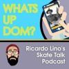 WHATS UP DOM WEST SKATE TALK EPISODE 27