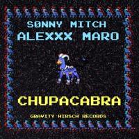 Alexxx Maro x Sonny Mitch - Chupacabra