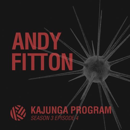 Kajunga Program SE.3 EP.4 - Andy Fitton