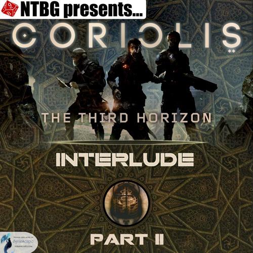 Coriolis: Interlude Part 2