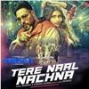 TERE NAAL NACHNA Song Feat. Athiya Shetty | 320Kbps Mp3 | Badshah, Sunanda S | Nawabzaade