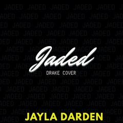 Jaded (Drake Cover)