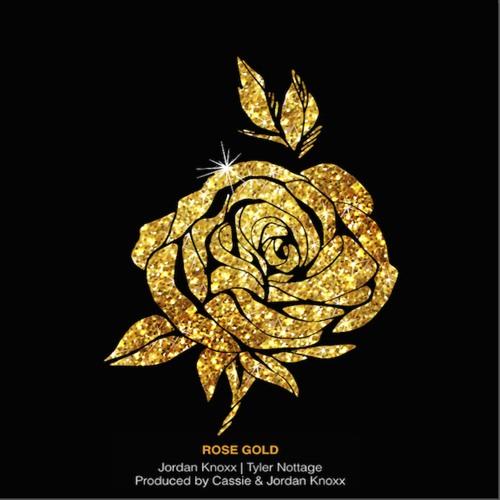 Rose Gold - Jordan Knoxx Featuring Tyler Nottage & Cassie