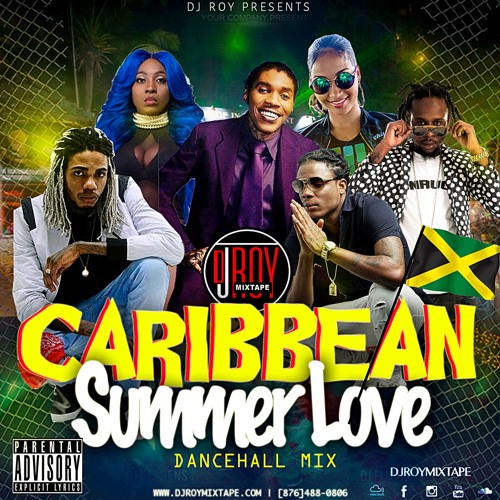 Caribbean Summer Love Dancehall Mix [JULY 2018] BY @DJROYMIXTAPE by