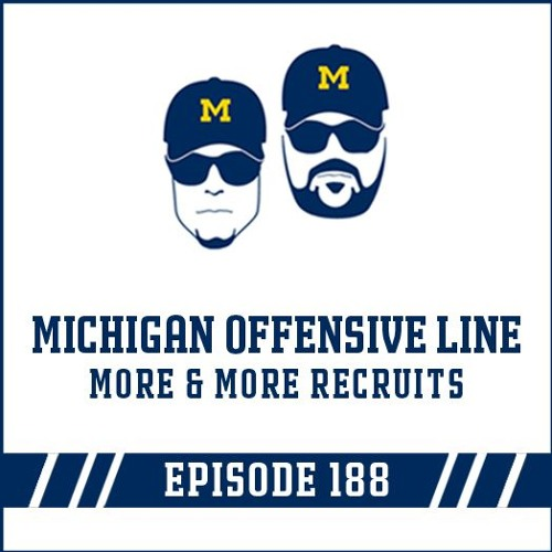 Michigan Offensive Line & More and More Recruits: Episode 188
