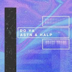 Do Ya (feat. ASTN)