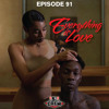 Episode 91: Everything Is Love