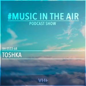 VILLAHANGAR - VillaHangar Music In The Air 68 (Toshka Guest Mix) 2018-07-06 Artwork