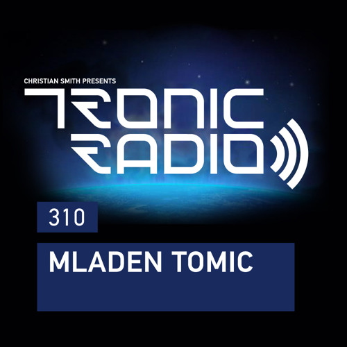 Tronic Podcast 310 with Mladen Tomic