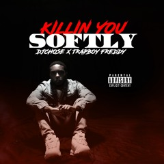 DJ Chose x TrapBoy Freddy - Killin You Softly