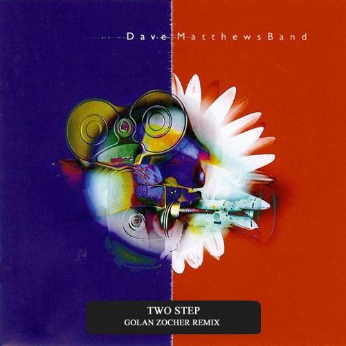 Free Download Dave Matthews Band Two Step Golan Zocher Remix By Manual Music