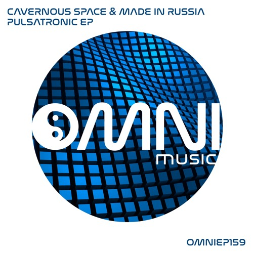 OUT NOW: CAVERNOUS SPACE & MADE IN RUSSIA - PULSATRONIC EP (OmniEP159)