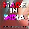 Made In India Remix Guru Randhawa DJ Ankush Made By Insane Rated