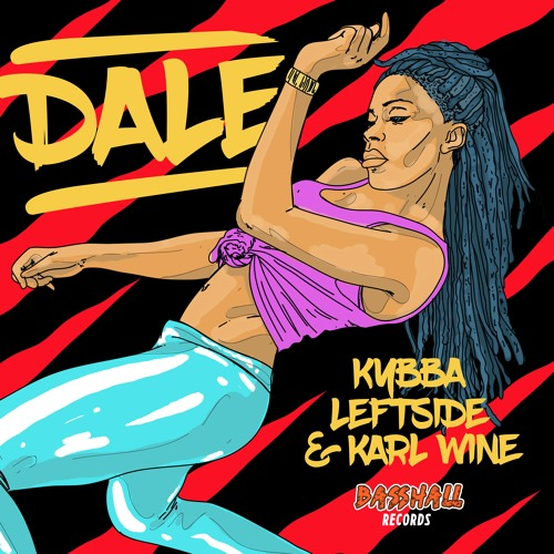 Kybba - Dale ft. Leftside & Karl Wine