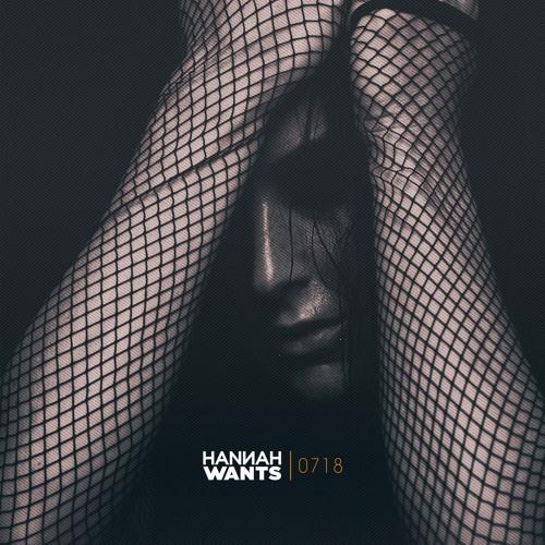 Hannah Wants - Mixtape 0718