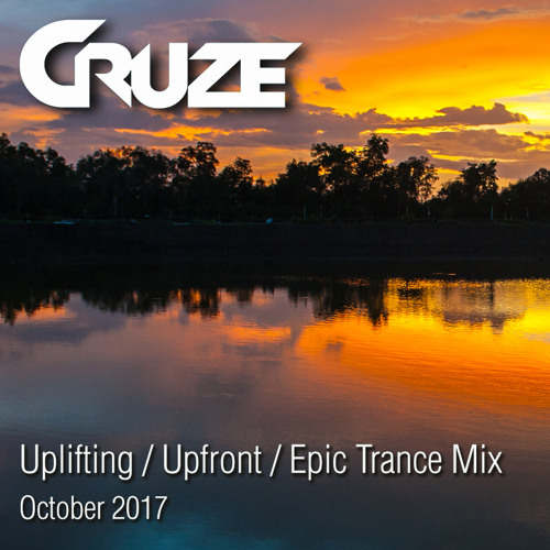 Cruze - 2.5 Hour Uplifting Trance Mix - October 2017 FREE DOWNLOAD!