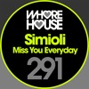 Download Simioli - Miss You Everyday (Original Mix) 160 Snippet Mp3