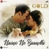 Naino Ne Baandhi (Gold) - Yasser Desai *Full Song*