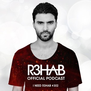 R3HAB - I Need R3hab 302 2018-07-06 Artwork