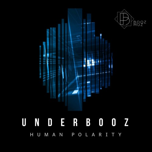 Underbooz - Human Polarity ::: Out now!