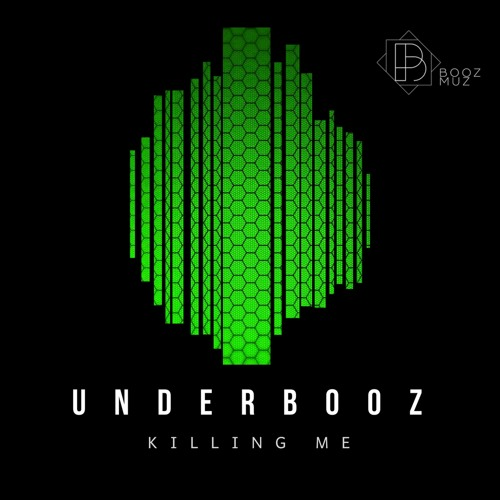 Underbooz - Killing Me ::: Out now!