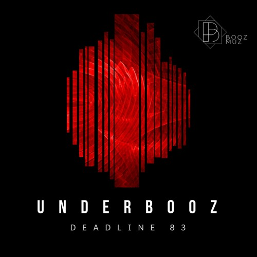 Underbooz - Deadline 83 ::: Out now!