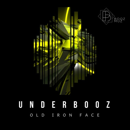 Underbooz - Old Iron Face ::: Out now!