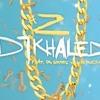 Z feat. PA Sports & Moe Phoenix - DJ Khaled (prod. by Payman)