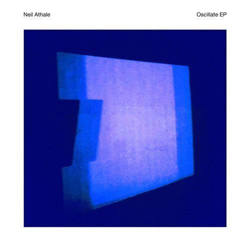 Neil Athale - Oscillate EP