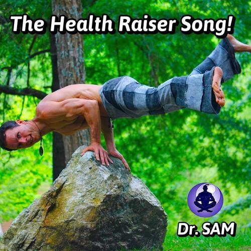 The Health Raiser Song!