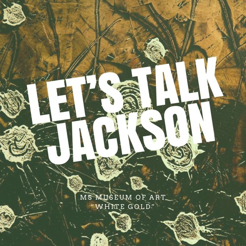 6X02 White Gold Podcast Panel - Mississippi Museum of Art