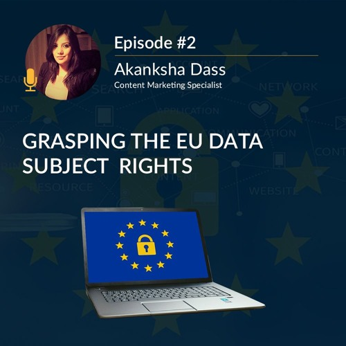 GDPR: The Sprint and the Marathon, Episode II: Grasping the EU Data Subject Rights