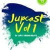 Jupcast Vol I - DJ Jups | Urban Beats Entertainment