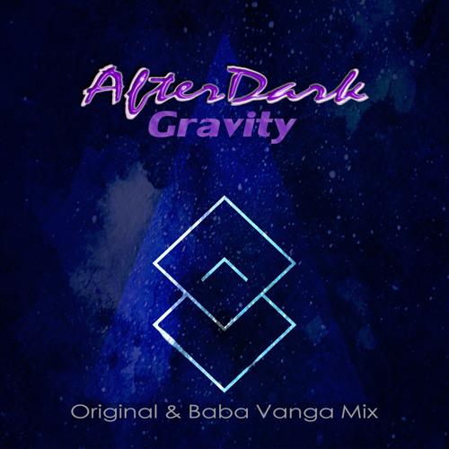 Gravity (Baba Vanga Remix Edit) AfterDark
