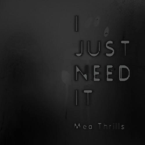 I Just Need It