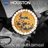 Houston We Have a Birthday