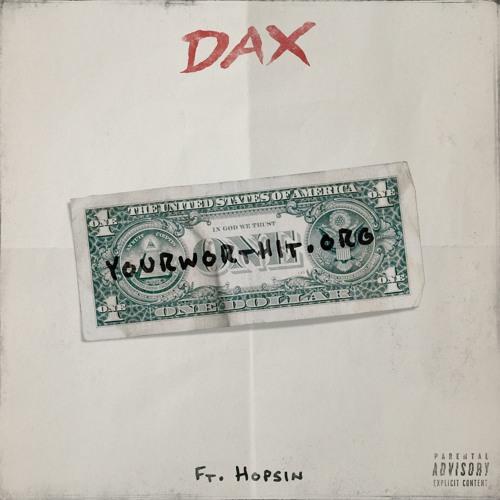 """Dax - """"YourWorthIt.org"""" ft. Hopsin"""
