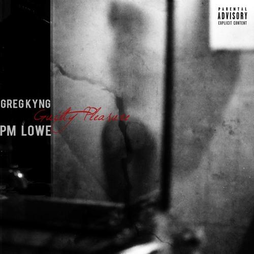 Guilty Pleasure (ft. PM Lowe) (Prod. by Darc World Productions)