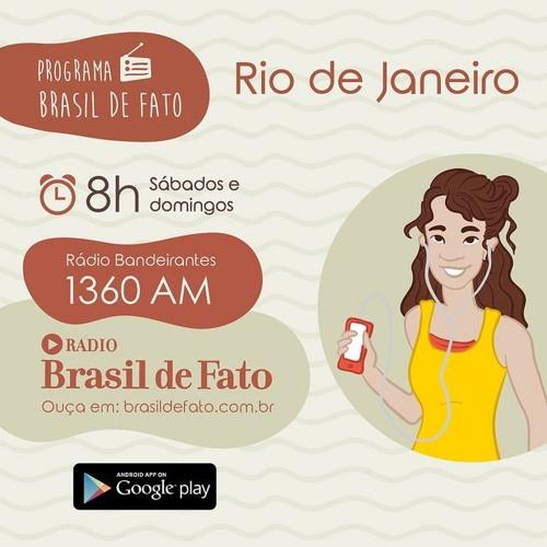 Ouça o programa Brasil de Fato - Edição Rio de Janeiro - 07/07/18