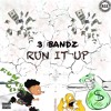 3 Bandz - Run it up (Prod by Dirty Sosa)