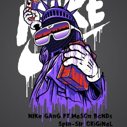 Nike Gang Ft. Mason Bonds (Spin - Sir Original){FREEDOWNLOAD}