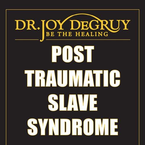 PTSS & DR. JOY DEGRUY (EPS 44 6-24-18)