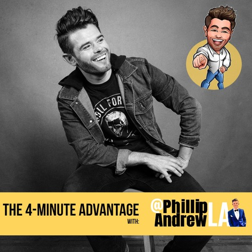The 4-Minute Advantage with @PhillipAndrewLA - Motivational Messages
