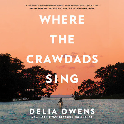 Where the Crawdads Sing by Delia Owens, read by Cassandra Campbell