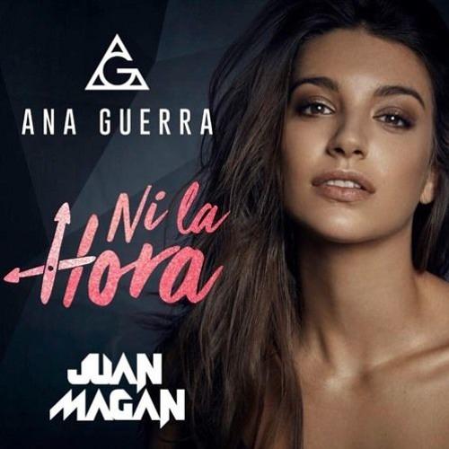Ana Guerra Ft Juan Magan - Ni La Hora (Dj Salva Garcia & Dj Alex Melero 2018 Edit)