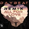 Tungevaag & Ravaan. All For Love (DayBeat Remix)