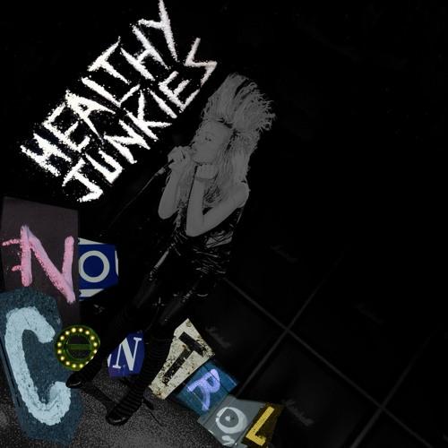 No Control (radio Edit ) - Healthy Junkies