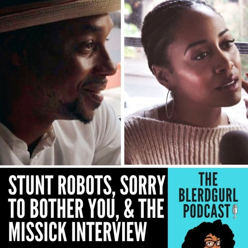 008 Robot Stuntmen, Sorry To Bother You & The Missicks' Interview