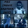 MBS (Movie Brother Shit) [feat. DiGo & Remo]